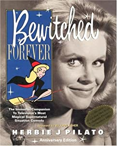 Bewitched Forever: 40th Anniversary Edition by Tapestry Press