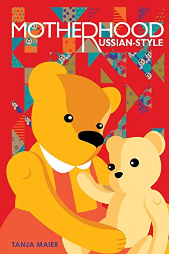 Motherhood, Russian-style