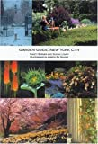 img - for Garden Guide: New York City (Garden Guides) by Berner, Nancy, Lowry, Susan (June 30, 2002) Paperback book / textbook / text book
