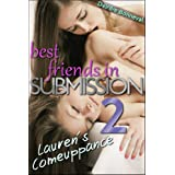 Best Friends in Submission 2: Lauren's Comeuppance (M/F/f, M/f/M, Light BDSM)by Deirdre Bonneval