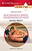 Blackmailed Bride, Inexperienced Wife (Innocent Wives) (Harlequin Presents Extra, #83)