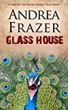 Glass House (The Falconer Files Book 11) by Andrea Frazer