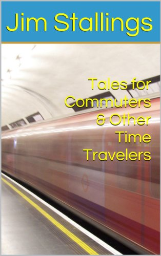 ebook: Tales for Commuters & Other Time Travelers (B006DLTNZ8)