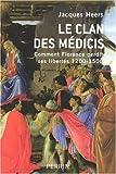 echange, troc Jacques Heers - Le clan des Médicis : Comment Florence perdit ses libertés (1200-1500)