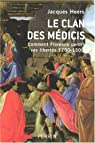 Le clan des M�dicis : Comment Florence perdit ses libert�s (1200-1500) par Heers