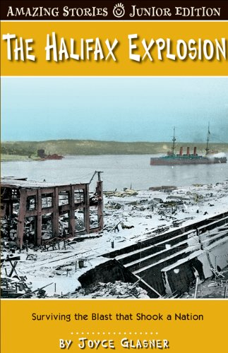 The Halifax Explosion (Junior Edition): Surviving the Blast That Shook a Nation