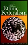 img - for Ethnic Federalism: The Ethiopian Experience in Comparative Perspective (Eastern African Studies) book / textbook / text book