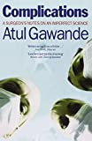 Complications: A Surgeon's Notes on an Imperfect Science (1846681324) by Atul Gawande