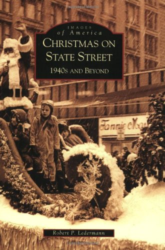 christmas-on-state-street-1940s-and-beyond-il-images-of-america