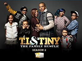 T.I. & Tiny: The Family Hustle Season 2 [HD]