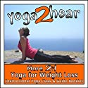 More 2 in 1 Yoga for Weight Loss: Instructional Yoga Class and Guide Book.  by Sue Fuller