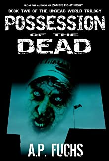 Possession Of The Dead: A Zombie Novel (Undead World Trilogy, Book Two)