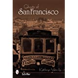 Ghosts of San Francisco ~ Kathryn Vercillo