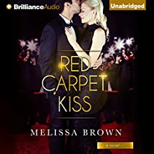 Red Carpet Kiss (       UNABRIDGED) by Melissa Brown Narrated by Kristin Watson Heintz