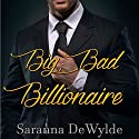 Big Bad Billionaire: The Woolven Secret, Book 1 Audiobook by Saranna DeWylde Narrated by Hollie Jackson