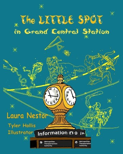 The Little Spot in Grand Central Station: a New York story (In Grand Central Station compare prices)