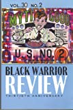 Black Warrior Review Thirtieth Anniversary ,Spring / Summer 2004,vol. 30 no. 2