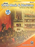 Alfreds Great Music & Musicians, Bk 1: An Overview of Music History (Book & CD) (Premier Piano Course)