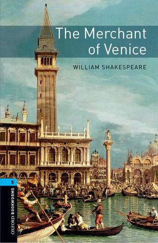 Oxford Bookworms Library: Stage 5: The Merchant of Venice