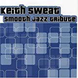 Various Keith Sweat Smooth Jazz Tribut