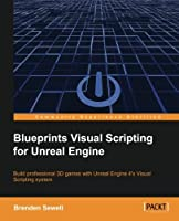 Blueprints Visual Scripting for Unreal Engine Front Cover