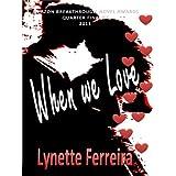 When we Love ~ Lynette Ferreira