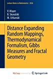 img - for Distance Expanding Random Mappings, Thermodynamical Formalism, Gibbs Measures and Fractal Geometry book / textbook / text book
