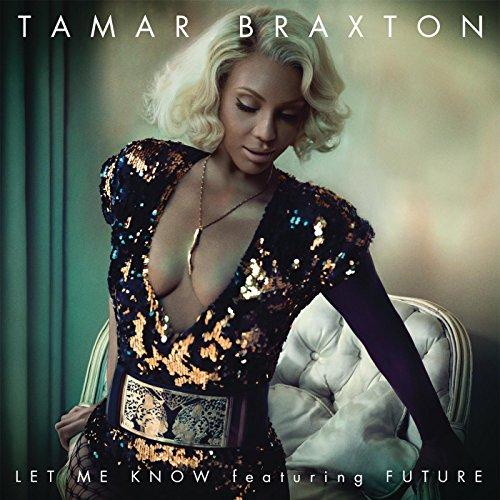 Tamar Braxton Feat. Future-Let Me Know-WEB-2014-SPANK Download
