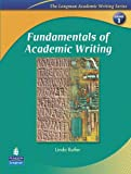 Fundamentals of Academic Writing (The Longman Academic Writing Series, Level 1) (013199557X) by Linda Butler