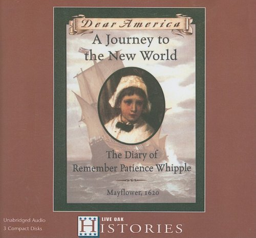 A Journey to the New World: The Diary of Remember Patience Whipple, Mayflower 1620 (Dear America)