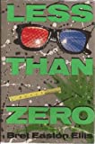 Less Than Zero (0671543296) by Bret Easton Ellis