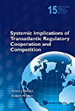 img - for Systemic Implications of Transatlantic Regulatory Cooperation and Competition (World Scientific Studies in International Economics) book / textbook / text book