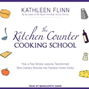 The Kitchen Counter Cooking School: How A Few Simple Lessons Transformed Nine Culinary Novices into Fearless Home Cooks | [Kathleen Flinn]