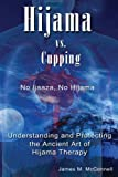 img - for Hijama vs. Cupping: No Ijaaza, No Hijama Understanding and Protecting the Ancient Art of Hijama Therapy book / textbook / text book