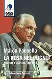 Marco Pannella. La rosa nel pugno. Inter ...