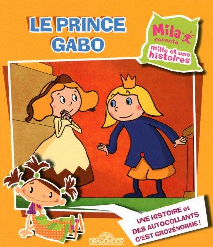 mila-raconte-mille-et-une-histoires-le-prince-gabo