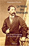 img - for Le Mo se des Am riques : Les Aventures du Munificent Baron de Hirsch book / textbook / text book