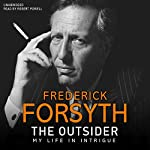 The Outsider: My Life in Intrigue | Frederick Forsyth