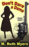 img - for Don't Dare a Dame: 3 (Maggie Sullivan mysteries) by MS M. Ruth Myers (3-Mar-2014) Paperback book / textbook / text book