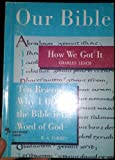 img - for Our Bible: How We Got It (Leach); Ten Reasons Why I Believe the Bible is the Word of God (Torrey) book / textbook / text book