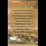 The American West in Fiction | Dorothy M. Johnson,James Warner Bellah,John Neihardt,Max Brand,Owen Wister,Ernest Haycox,Walter Van Tilburg Clark,Willa Cather,Bret Harte