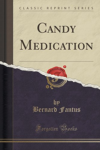 Candy Medication (Classic Reprint)