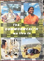 The Commonwealth we live in by Dudley Barker