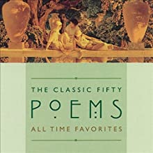 The Classic Fifty Poems (       ABRIDGED) by John Keats, Samuel Taylor Coleridge, Christopher Marlowe Narrated by Philip Levine, Paul Muldoon