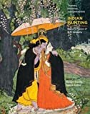Indian Painting: Themes, Histories, Interpretations | Essays in Honour of B. N. Goswamy