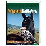 """Die Westernreitlehre - Grundlagen f�r die pferdegerechte Ausbildung im Westernsattelvon """"Petra Roth-Leckebusch"""""""