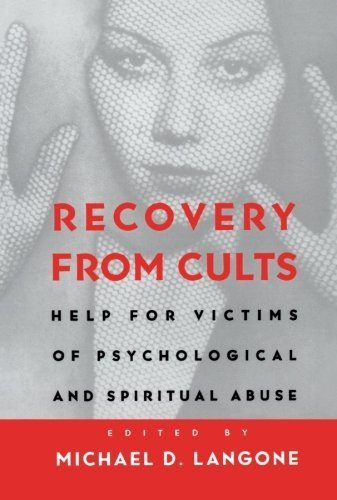 Recovery from Cults: Help for Victims of Psychological and Spiritual Abuse Paperback June 17, 1995 (Recovery From Cults Langone compare prices)
