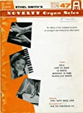 Ethel Smiths Novelty Organ Solos (Hansens All Organ Series, No. 47)