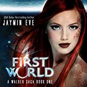 First World: A Walker Saga, Book 1 | Jaymin Eve