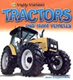 img - for Tractors and Farm Vehicles (Mighty Machine) by Qed (2008-01-01) book / textbook / text book